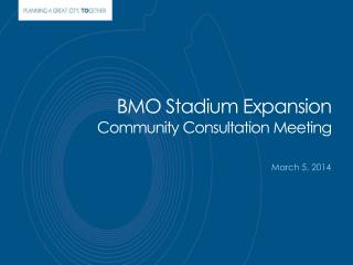 BMO Stadium Expansion Community Consultation Meeting