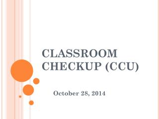 CLASSROOM CHECKUP (CCU)