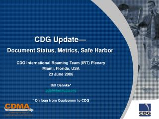 CDG Update— Document Status, Metrics, Safe Harbor