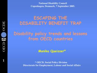 ESCAPING THE DISABILITY BENEFIT TRAP Disability policy trends and lessons from OECD countries