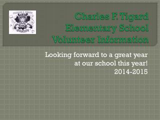 Charles F. Tigard  Elementary School  Volunteer Information