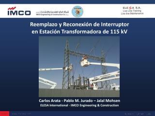 Reemplazo y Reconexi n de Interruptor en Estaci n Transformadora de 115 kV           Carlos Arata - Pablo M. Jurado   Ja