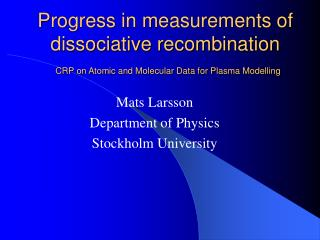 Mats Larsson Department of Physics  Stockholm University