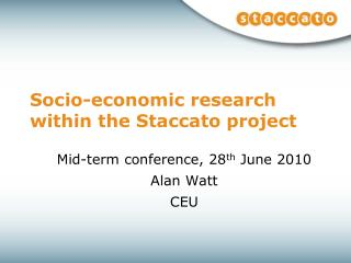 Socio-economic research within the Staccato project