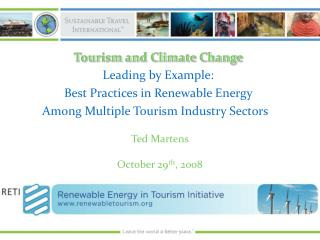 Tourism and Climate Change Leading by Example:   Best Practices in Renewable Energy  Among Multiple Tourism Industry Sec