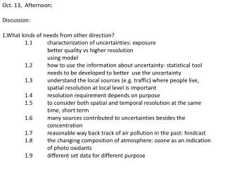 Oct. 13,  Afternoon: Discussion: 1.What kinds of needs from other direction?