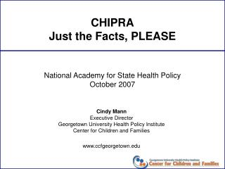 CHIPRA Just the Facts, PLEASE