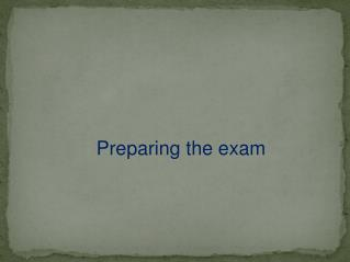 Preparing the exam