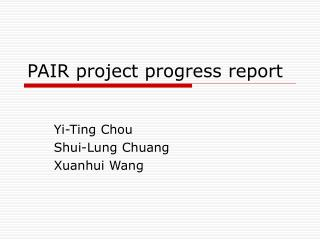 PAIR project progress report