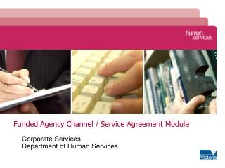 Funded Agency Channel / Service Agreement Module