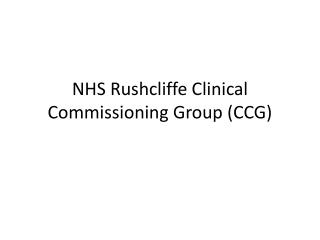 NHS Rushcliffe  C linical Commissioning Group (CCG)