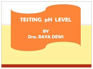 TESTING  pH  LEVEL
