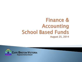 Finance & Accounting School Based  Funds August 25, 2014