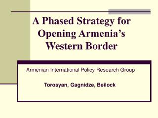 A Phased Strategy for Opening Armenia's Western Border