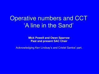 Operative numbers and CCT 'A line in the Sand'