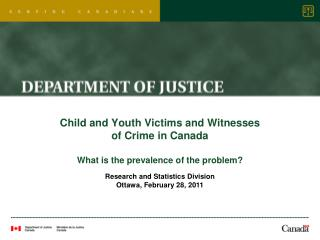 Child and Youth Victims and Witnesses  of Crime in Canada What is the prevalence of the problem?