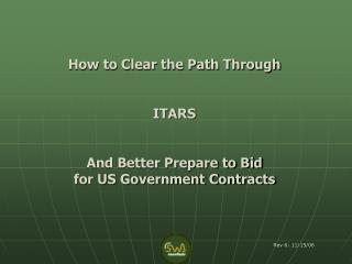 How to Clear the Path Through  ITARS And Better Prepare to Bid  for US Government Contracts