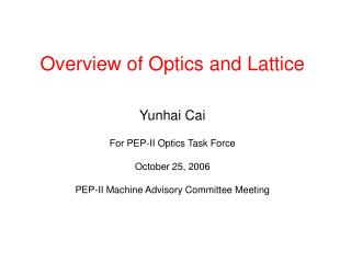 Overview of Optics and Lattice