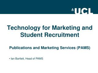 Technology for Marketing and Student Recruitment  Publications and Marketing Services (PAMS)