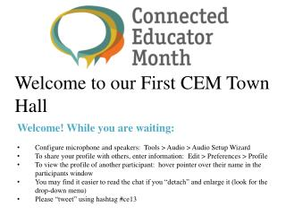 Welcome to our First CEM Town Hall