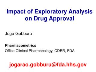 Impact of Exploratory Analysis on Drug Approval
