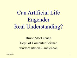 Can Artificial Life Engender Real Understanding?
