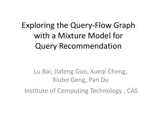 Exploring the Query-Flow Graph with a Mixture Model for Query Recommendation