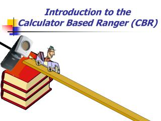 Introduction to the  Calculator Based Ranger (CBR)