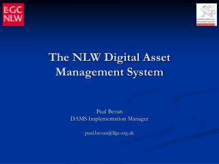 The NLW Digital Asset Management System