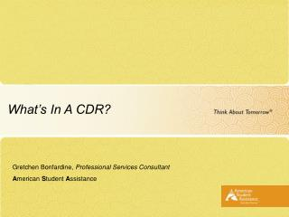 What's In A CDR?