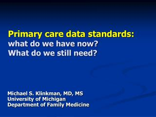 Primary care data standards: what do we have now? What do we still need?