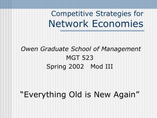 Competitive Strategies for  Network Economies