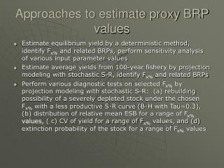 Approaches to estimate proxy BRP values