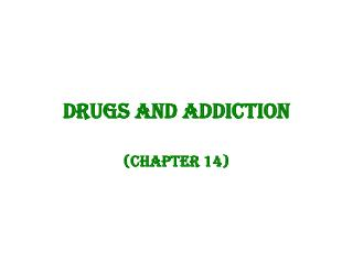 Drugs and Addiction