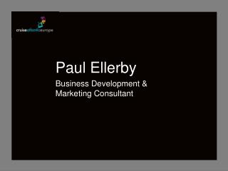 Paul Ellerby Business Development & Marketing Consultant