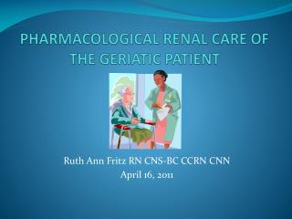 PHARMACOLOGICAL RENAL CARE OF THE GERIATIC PATIENT