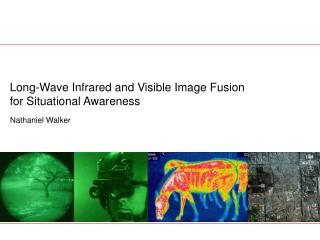 Long-Wave Infrared and Visible Image Fusion for Situational Awareness