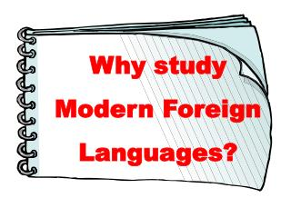 Why study  Modern Foreign Languages?