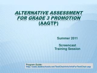 ALTERNATIVE ASSESSMENT  FOR GRADE 3 PROMOTION  ( AAGTP )