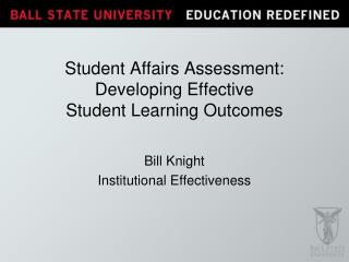 Student Affairs Assessment:  Developing Effective Student Learning Outcomes