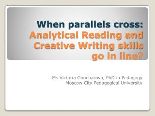 When parallels cross:  Analytical Reading and Creative Writing skills  go in line?