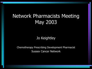 Network Pharmacists Meeting May 2003