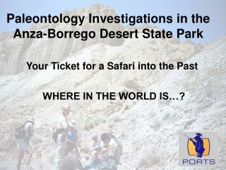 Paleontology Investigations in the Anza-Borrego Desert State Park