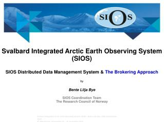 Svalbard Integrated Arctic Earth Observing System (SIOS)