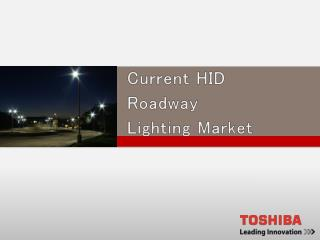 Current HID  Roadway  Lighting Market