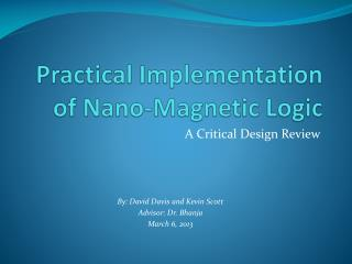 Practical Implementation of Nano-Magnetic Logic