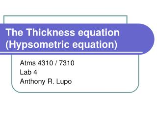 The Thickness equation (Hypsometric equation)