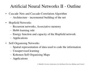 Artificial Neural Networks II - Outline