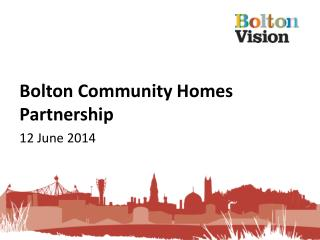Bolton Community Homes Partnership 12 June 2014
