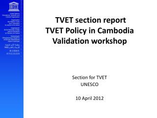 TVET section report TVET Policy in Cambodia Validation workshop